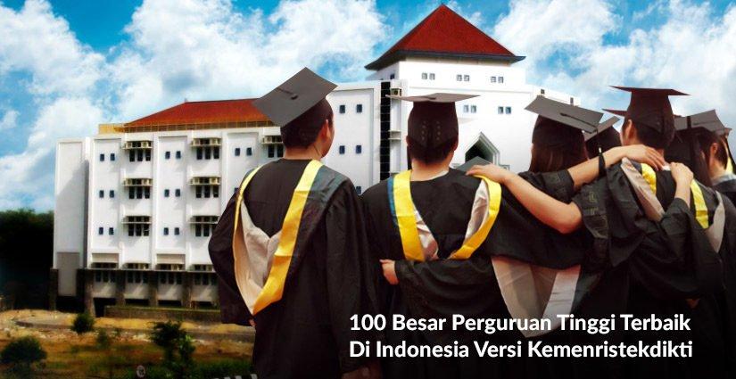 Inilah 100 Besar Perguruan Tinggi Terbaik Di Indonesia Versi Kemenristekdikti