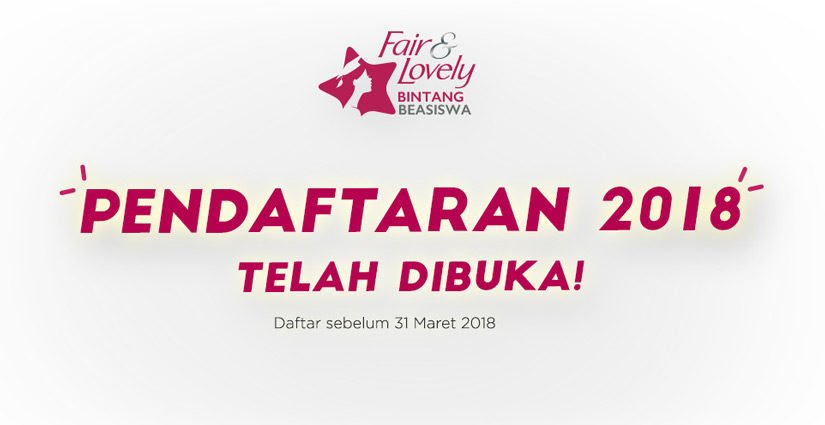 Program Fair & Lovely Bintang Beasiswa 2018 Cari 50 Perempuan Berprestasi!