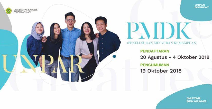 Pendaftaran Seleksi PMDK UNPAR Tahun 2019 Dibuka!