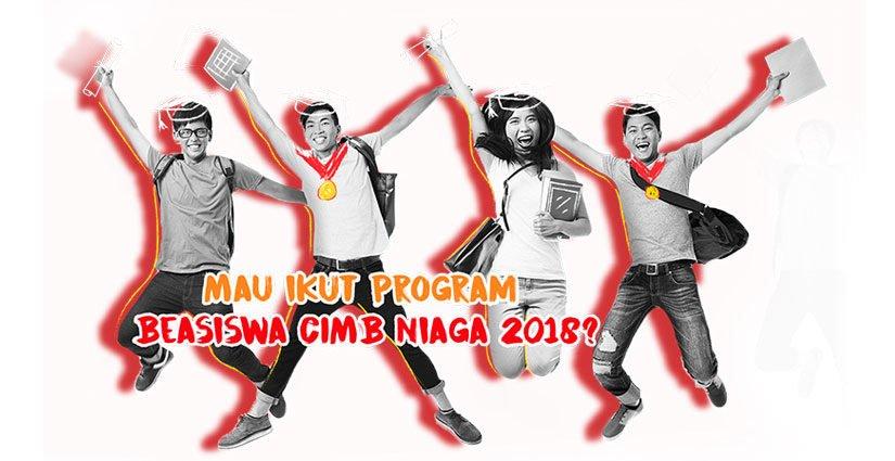 Pendaftaran Beasiswa CIMB Niaga 2018 Segera Ditutup!